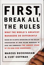 First Break All the Rules by Marcus Buckingham & Curt Coffman