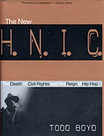 The New H. N. I. C. by Todd Boyd